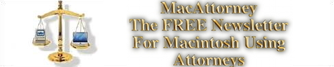MacAttorney, the FREE Newsletter for Macintosh Using Attorneys